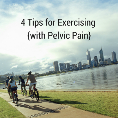 4 Tips for Exercising {with Pelvic Pain} | PainDownThere.com